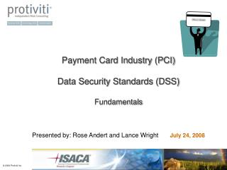 Payment Card Industry (PCI) Data Security Standards (DSS) Fundamentals
