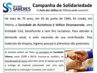 Campanha de Solidariedade O  Asilo dos Velhos de Vitória pede socorro!
