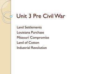 Unit 3 Pre Civil War