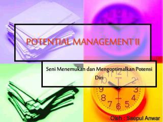 POTENTIAL MANAGEMENT II