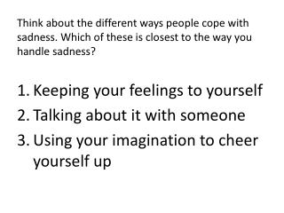 What are the strengths and weaknesses associated with each of these ways of coping ?