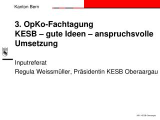 3. OpKo-Fachtagung KESB – gute Ideen – anspruchsvolle Umsetzung