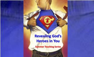 Revealing God's Heroes in You Summer Teaching Series