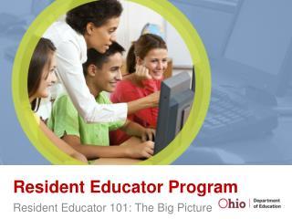 Resident Educator Program