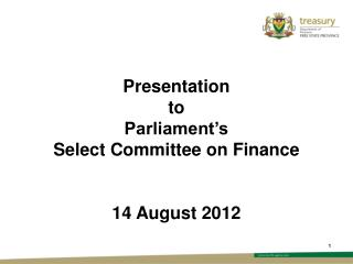 Presentation  to  Parliament's  Select Committee on Finance 14 August 2012