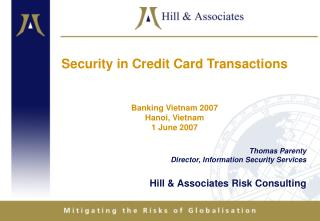 Security in Credit Card Transactions Banking Vietnam 2007 Hanoi, Vietnam 1 June 2007