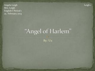 """Angel of Harlem"""