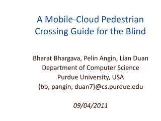 A Mobile-Cloud Pedestrian Crossing Guide for the Blind