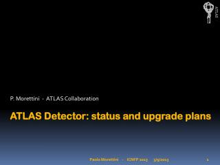 ATLAS Detector :  status and upgrade plans