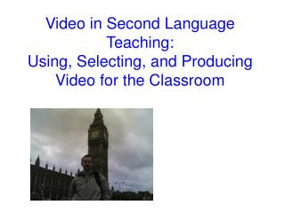 Video in Second Language Teaching: Using, Selecting, and Producing Video for the Classroom