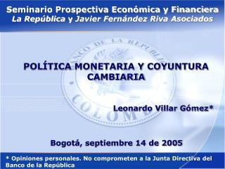 Seminario Prospectiva Económica y Financiera La República  y  Javier Fernández Riva Asociados