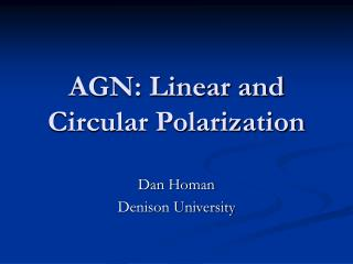 AGN: Linear and Circular Polarization