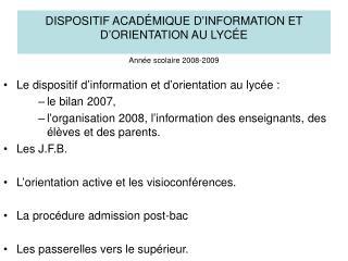 DISPOSITIF ACAD�MIQUE D�INFORMATION ET D�ORIENTATION AU LYC�E Ann�e scolaire 2008-2009