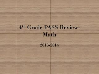 4 th  Grade PASS Review- Math