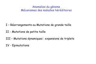 I – Réarrangements ou Mutations de grande taille II - Mutations de petite taille