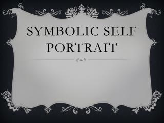 Symbolic Self Portrait