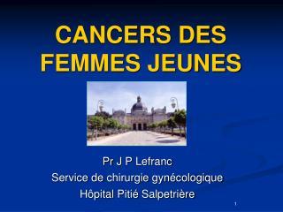 CANCERS DES FEMMES JEUNES
