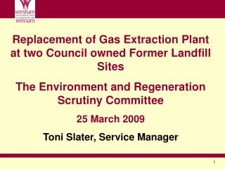Replacement of Gas Extraction Plant at two Council owned Former Landfill Sites