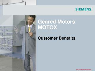 Geared Motors MOTOX Customer Benefits