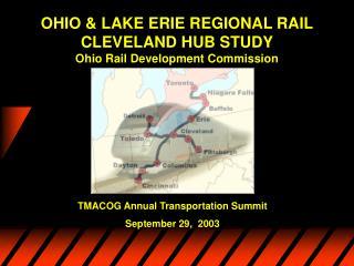 OHIO & LAKE ERIE REGIONAL RAIL  CLEVELAND HUB STUDY Ohio Rail Development Commission
