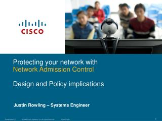 Protecting your network with Network Admission Control Design and Policy implications
