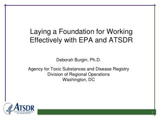 Laying a Foundation for Working Effectively with EPA and ATSDR