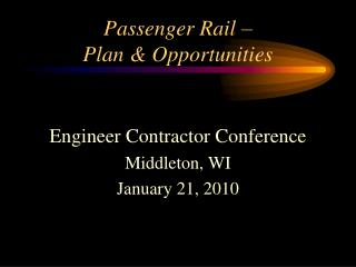 Passenger Rail �  Plan & Opportunities
