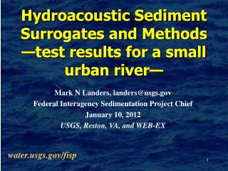 Hydroacoustic Sediment Surrogates and Methods —test results for a small urban river—
