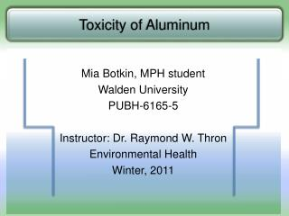 Mia Botkin, MPH student Walden University PUBH-6165-5  Instructor: Dr. Raymond W. Thron