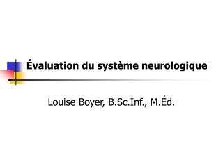 Évaluation du système neurologique