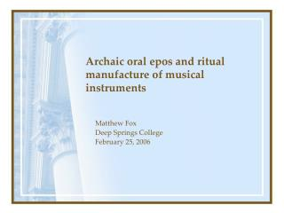 Archaic oral epos and ritual manufacture of musical instruments