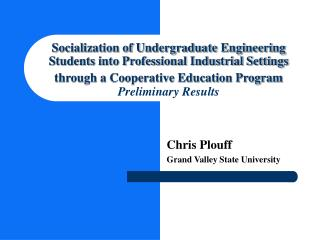 Socialization of Undergraduate Engineering Students into Professional Industrial Settings through a Cooperative Educatio