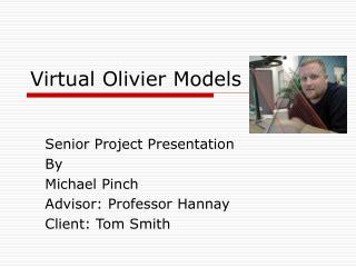 Virtual Olivier Models