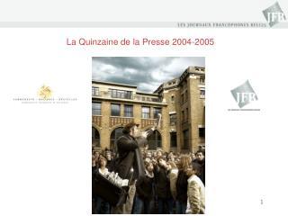 La Quinzaine de la Presse 2004-2005