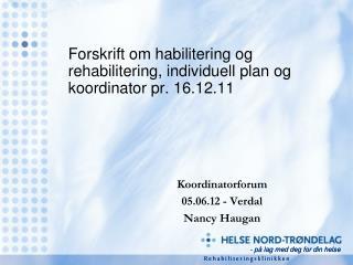 Forskrift om habilitering og rehabilitering, individuell plan og koordinator pr. 16.12.11