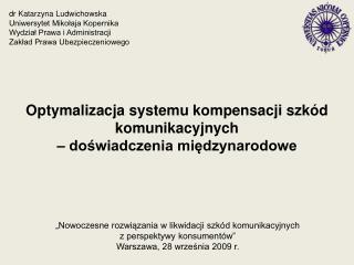 Optymalizacja systemu kompensacji szkód komunikacyjnych  – doświadczenia międzynarodowe