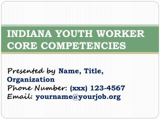 Presented by  Name, Title, Organization Phone Number:  (xxx) 123-4567 Email:  yourname@yourjob