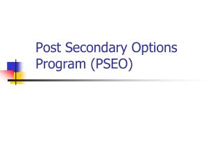 Post Secondary Options Program (PSEO)