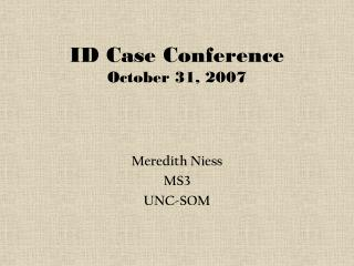 ID Case Conference  October 31, 2007