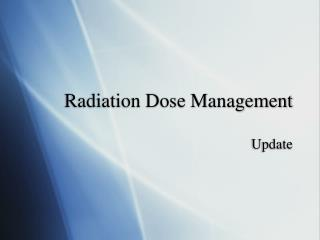 Radiation Dose Management