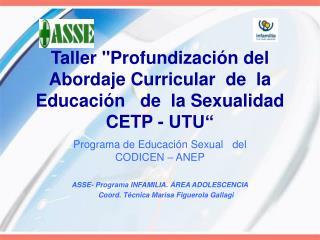 Taller Profundizaci n del Abordaje Curricular  de  la  Educaci n   de  la Sexualidad   CETP - UTU