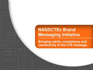 NASDCTEc  Brand  Messaging Initiative