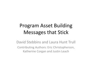 Program Asset Building Messages that Stick