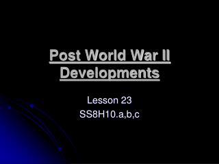 Post World War II Developments