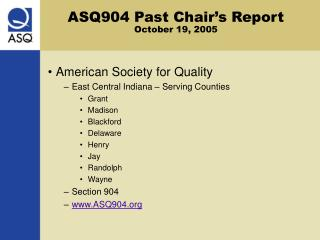 ASQ904 Past Chair's Report October 19, 2005