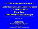 Richard Kopanda  Deputy Director, CSAT Center for Substance Abuse Treatment Substance Abuse Mental Health Services Admin