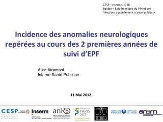 Incidence des anomalies neurologiques rep�r�es au cours des 2 premi�res ann�es de suivi d�EPF