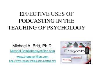 EFFECTIVE USES OF PODCASTING IN THE TEACHING OF PSYCHOLOGY