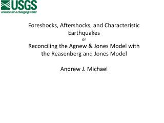Foreshocks , Aftershocks, and Characteristic Earthquakes or