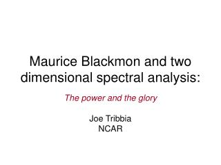 Maurice Blackmon and two dimensional spectral analysis: